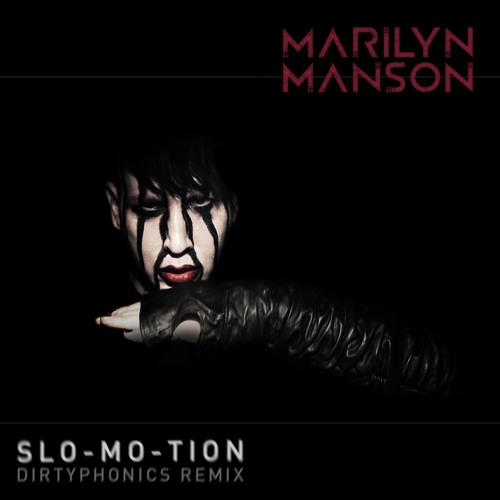 Marilyn Manson - Slo-Mo-Tion (Dirtyphonics Remix)