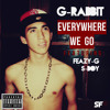Everywhere We Go (Feat. Feazy-G & S-Boy) - G-Rabbit