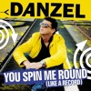Danzel - You spin me round (Remix)