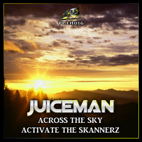 FLTH016 - Juiceman - Across The Sky (OUT NOW)