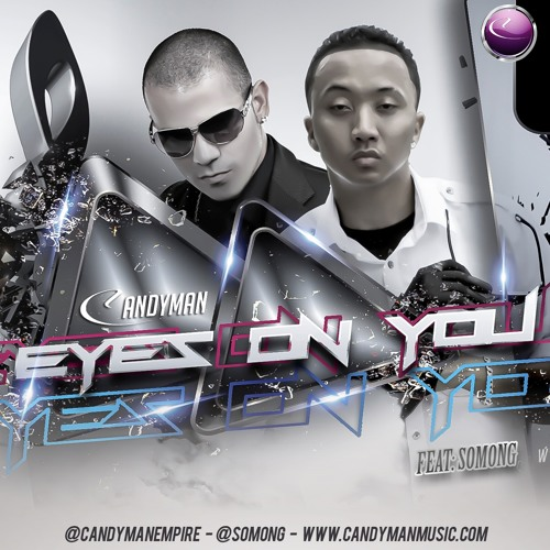 CANDYMAN - Eyes on you ft: SOmong Club Version