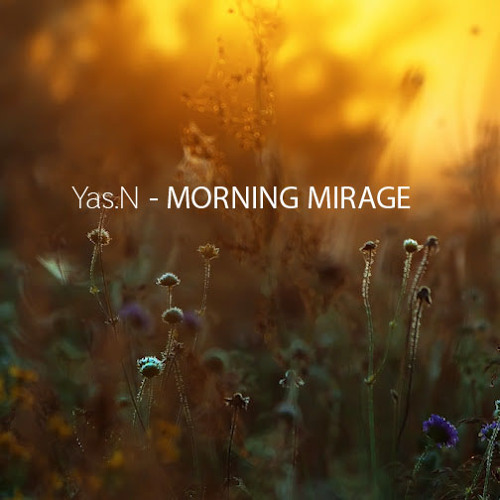 Yas.N - Morning Mirage (Original Mix)