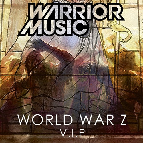 World War Z (VIP) by Warrior Music - Dubstep.NET Exclusive