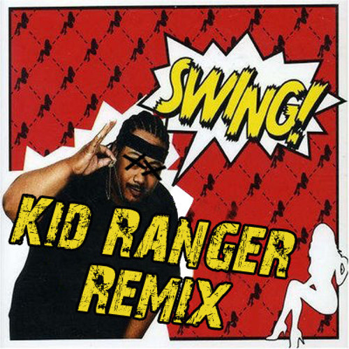 Savage - Swing (Kid Ranger Remix)