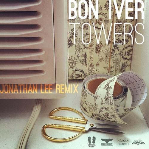 Bon Iver - Towers (Jonathan Lee Remix)