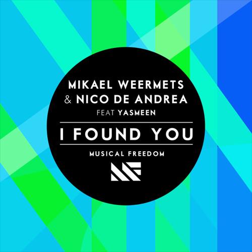 Mikael Weermets & Nico De Andrea - I Found You (Original Mix)
