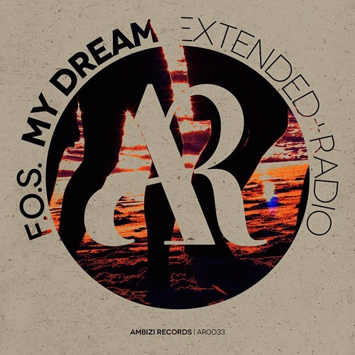 F.O.S - My Dream (Original Mix) [OUT NOW On Ambizi Records]