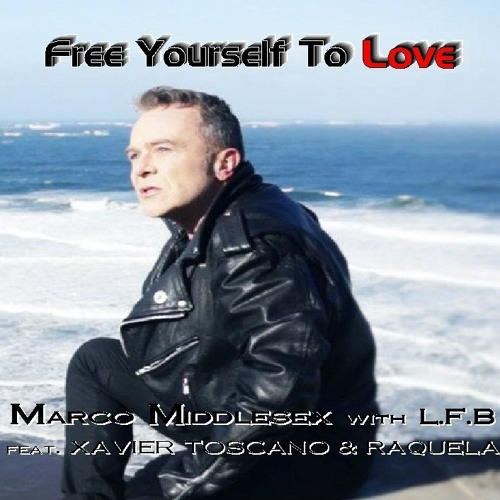 FREE YOURSELF TO LOVE (RCH MULTIVERSE MIX) - MARCO MIDDLESEX WITH LFB FT. XAVIER TOSCANO  & RAQUELA