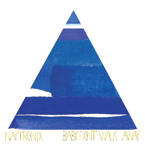 Naytronix - Baby Don't Walk Away