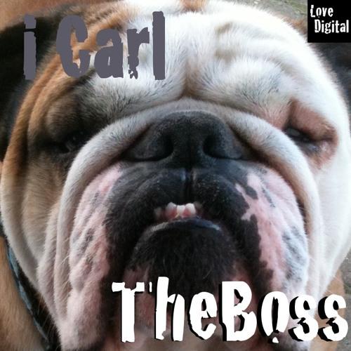 I Carl - The Boss (Bulldog Mix)