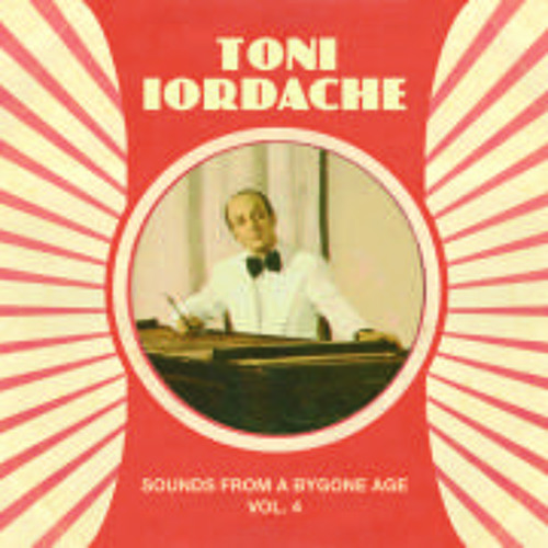 "Toni Iordache / Ca La Breaza from ""SOUNDS FROM A BYGONE AGE VOL. 4"""