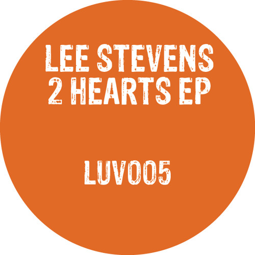 Lee Stevens - 2Hearts EP - LUV005 (snippets)