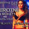 Download [Heroine] HALKAT JAWANI REMIX  Preview. DJ ROHIT1 & DJ SURAJ KAVDE Mp3