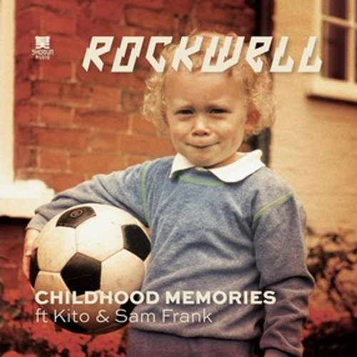 Rockwell feat. Kito + Sam Frank - Childhood Memories - Neosignal Remix - on Shogun Audio