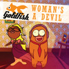 Goldfish - Woman's a devil (Album version)