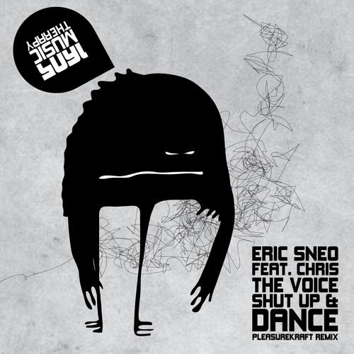 Eric Sneo & Chris The Voice - Shut Up & Dance (Pleasurekraft Remix)