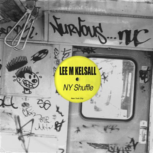 Lee M Kelsall - NY Shuffle - Original