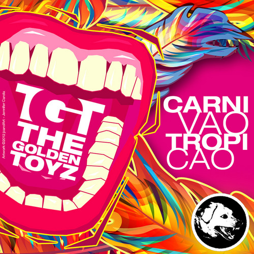 The Golden TOyz - CARNIVAO TROPICAO