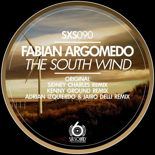 Fabian Argomedo - The South Wind (Kenny Ground Remix) [Six Sound Records]