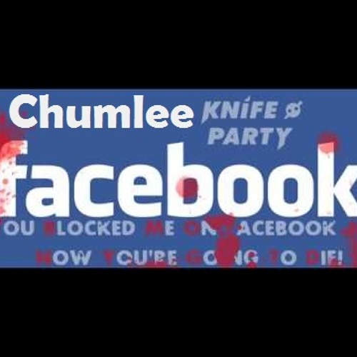 Knife party - Internet friends (Chumlee rmx)