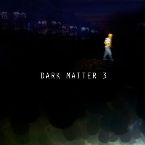 Dark Matter 3 - 27.08.2012
