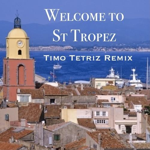 Welcome to St Tropez (Timo Tetriz Remix) - Timo Tetriz