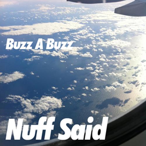 Buzz A Buzz - Nuff Said