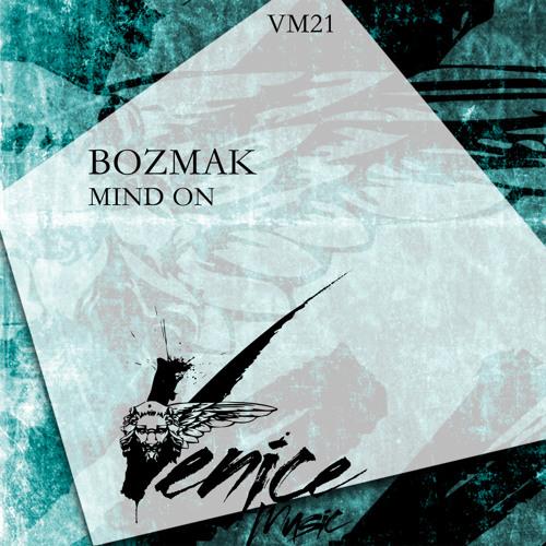 Bozmak- Mind On (Fabio Vi remix) out 19/9/12 on Venice Music!!