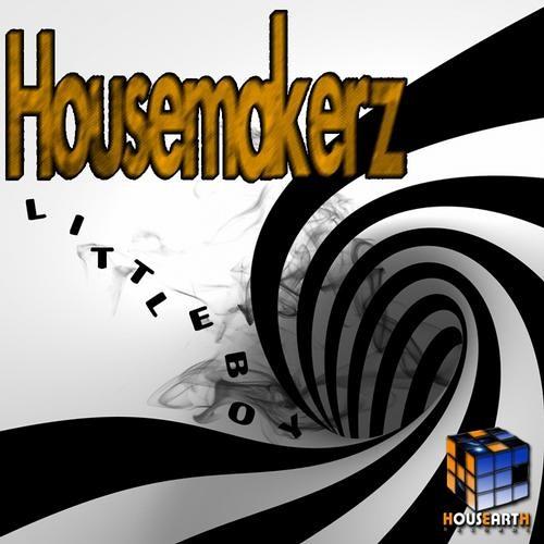 Housemakerz - Little Boy (Preview)