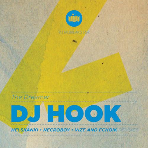 DJ Hook - The Dreamer (Vize and Echoik Remix) [Beatport Sept 3rd 2012]