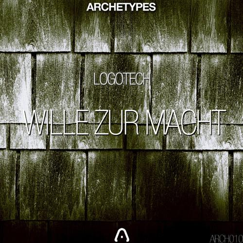 ARCH010   Logotech - Wille Zur Macht EP