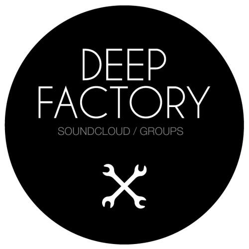 Deep Factory / Deep & Tech House