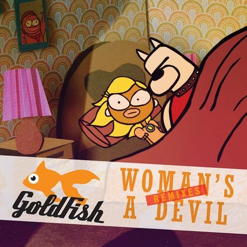 Goldfish - Woman's A Devil (Eelke Kleijn Remix)