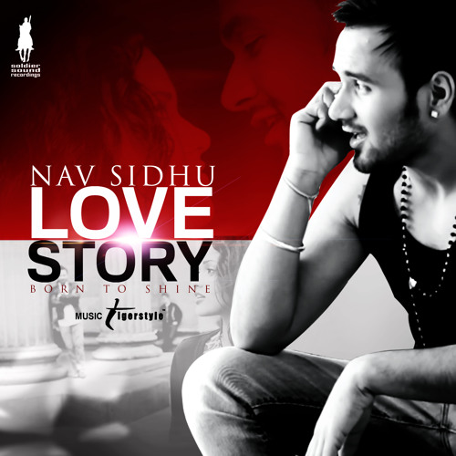 Nav Sidhu - Love Story (produced by Tigerstyle)_clip