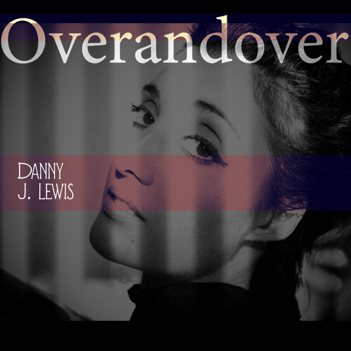 Danny J Lewis - Over And Over (112kbps preview)