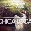 Tony Ray FT Gianna - Chica Loca  ( Candynoize Remix )