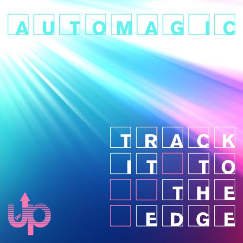 Automagic feat. Jamil Rafael La'Beija - Track It to the Edge (Get Up Recordings)