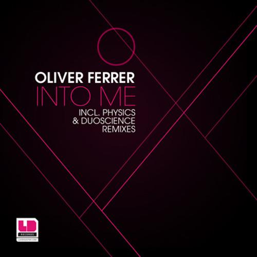 Oliver Ferrer - Into Me (Orig Mix) - LuvDisaster Records