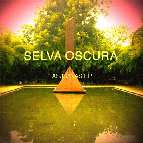 Selva Oscura - AS-IS-WAS EP - 01 As Always