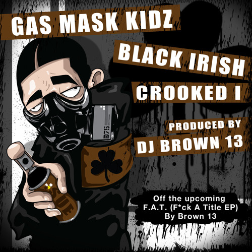 GAS MASK KIDZ ft. Crooked I (Produced by Brown13)