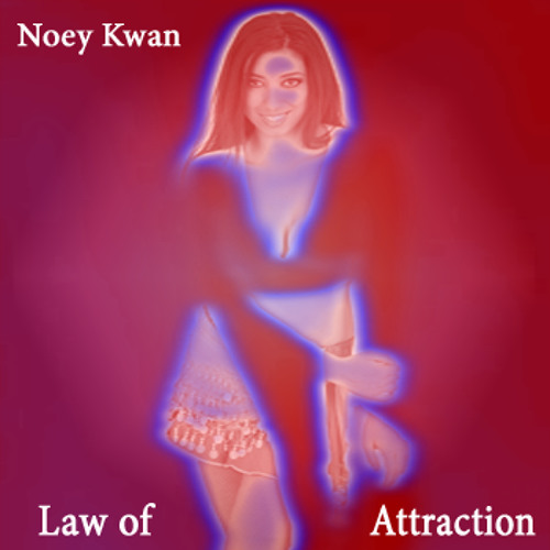Noey Kwan - Law of Attraction (Tribal Tech Trance Version)