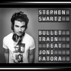 Bullet Train by Stephen Swartz ft. Joni Fatora
