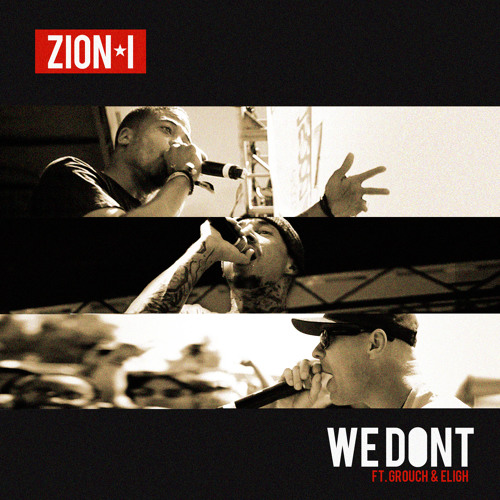 Zion I - We Don't Ft. Grouch & Eligh
