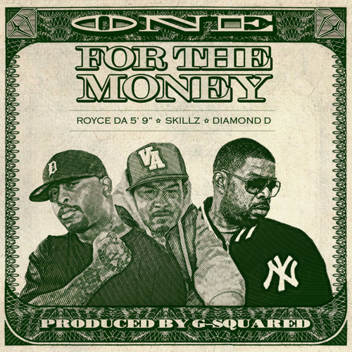 "Royce da 5'9"", Skillz & Diamond D - ""One For The Money"" (prod. by G-Squared)"