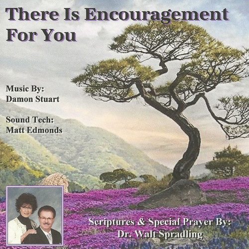 There is Encouragement For You!