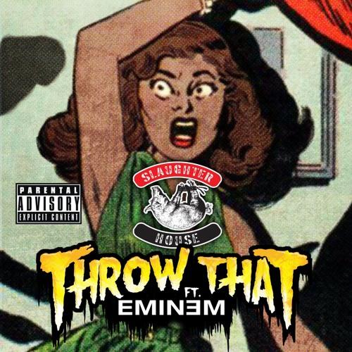 Slaughterhouse ft. Eminem - Throw That