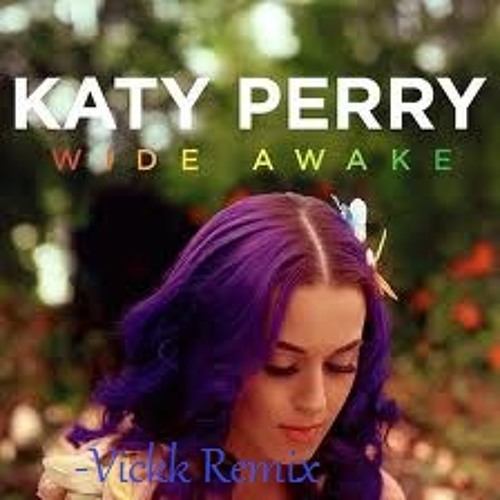 Katy Perry - Wide Awake {- Vickk Remix }
