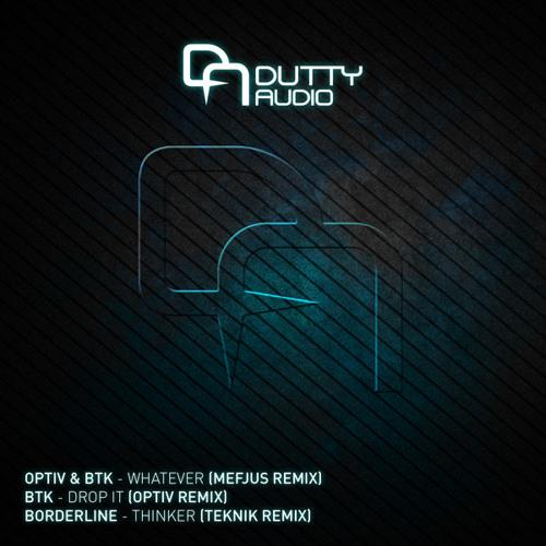 Borderline - Thinker [ Teknik Remix ] DUTTY AUDIO