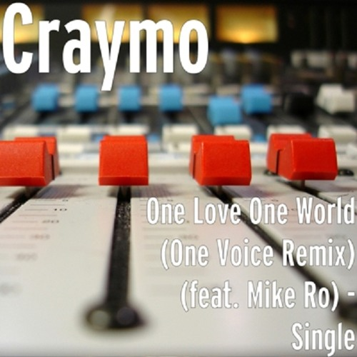 One Love One World One Voice Remix Craymo feat Mike Ro