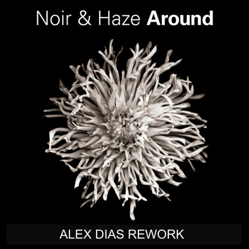Noir & Haze - Around (Solomun Remix) [Alex Dias Rework] FREE DOWNLOAD!!!